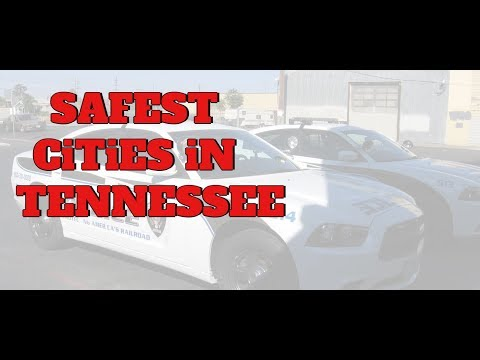 The 10 SAFEST CITIES In TENNESSEE For 2019