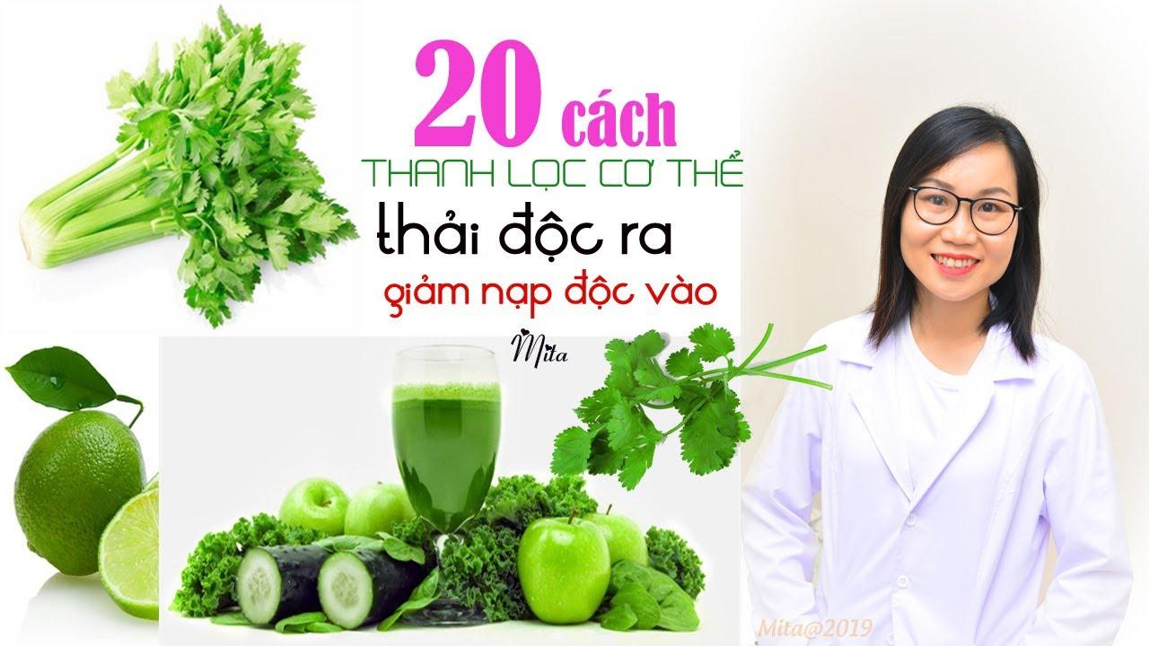 #28. 20 CÁCH THANH LỌC CƠ THỂ – thải ra và giảm nạp độc tố vào cơ thể