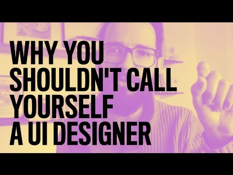 Why you shouldn't call yourself a UI designer [Episode 7]