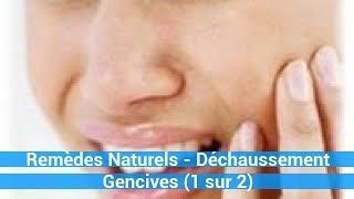 remede naturel guérir maladie - Remèdes Naturels - Déchaussement Gencives (1 sur 2) c0ns3ils