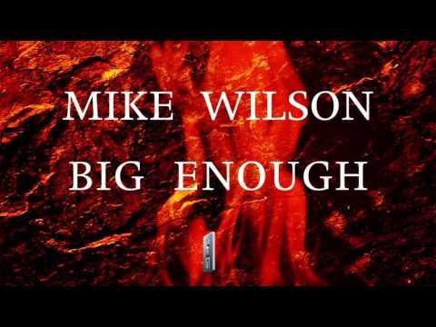 Mike Wilson - Big Enough
