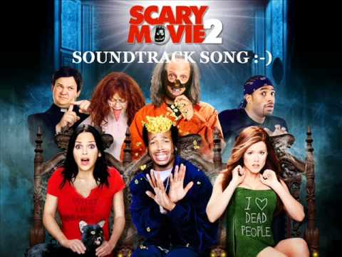 SCARY MOVIE 2 OST Best song