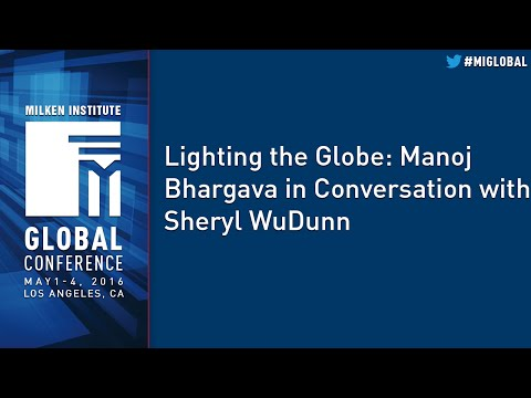 Lighting the Globe: Manoj Bhargava in Conversation with Sheryl WuDunn