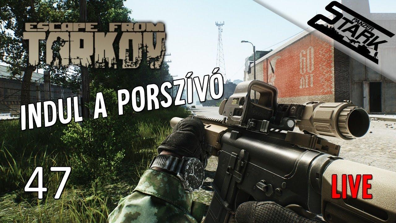 Escape From Tarkov - 47.Rész (Indul a porszívó) - Stark LIVE