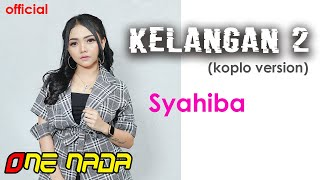 Download Mp3 Kelangan 2 - Syahiba Saufa |  One Nada