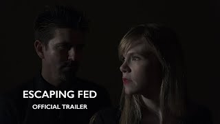 Escaping Fed |  Official Trailer