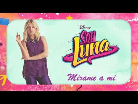 Soy Luna - Mirame a mi (Traduction Française)
