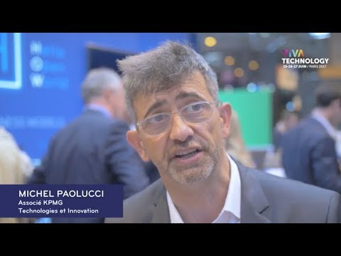 [Vivatech 2017] Michel Paolucci, Associé KPMG Technologies et Innovation