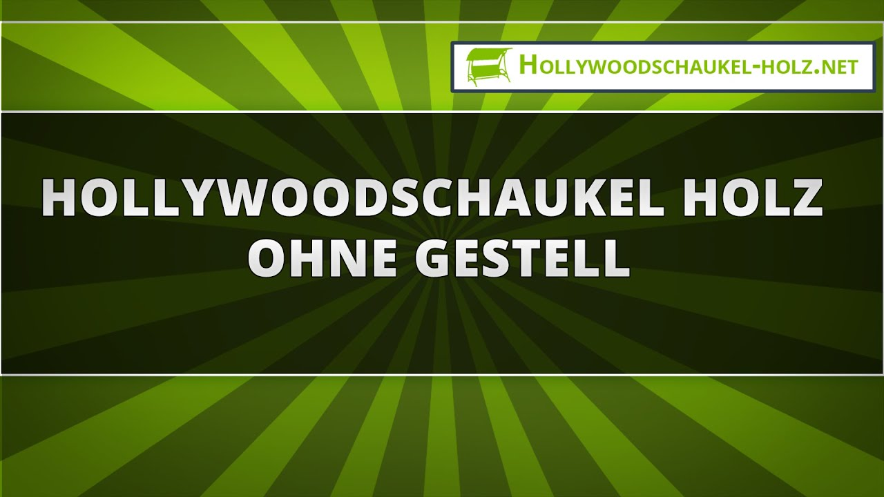 hollywoodschaukel holz ohne gestell - youtube, Moderne
