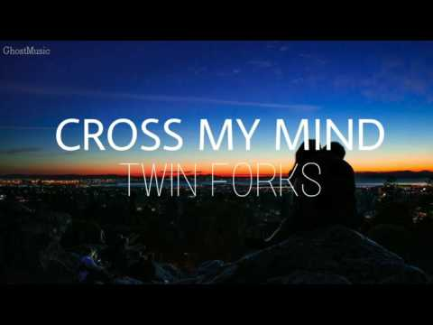 Twin Forks - Cross My Mind | Sub Español + Lyrics