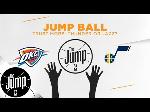 Who do you trust more: the Thunder or the Jazz? | The Jump | ESPN