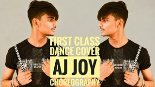 First Class Song|| Dance cover| kalank| Aj Joy Choreography| By Aj Dance Creation