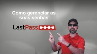LastPass - Como gerenciar as suas senhas - PT-BR