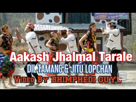 Tamang Selo / Aakashai Jhal Mal Tara Le / Bhimphedi guys / Dil Tamang & Jitu  Lopchan