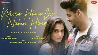 Mera Hona Ki Nahin Hona - Riyaa & Shagun|Palak Muchhal,Kausar Jamot & CA Rudra | Zee Music Originals