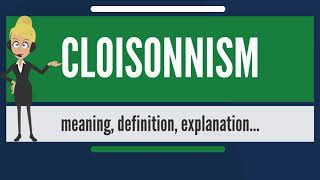 What Is Cloisonnism? What Does Cloisonnism Mean? Cloisonnism Meaning, Definition & Explanation