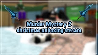 Roblox Murder Mystery 2 Christmas Unboxing live stream