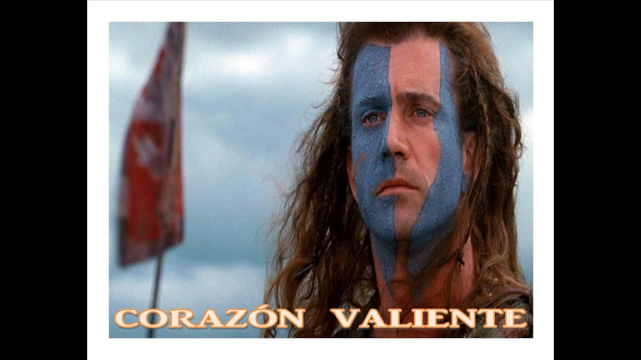 Corazón Valiente Mel Gibson Youtube