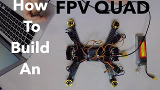 CHEAP FPV RACING QUAD BUILD - Step by Step Guide with Links