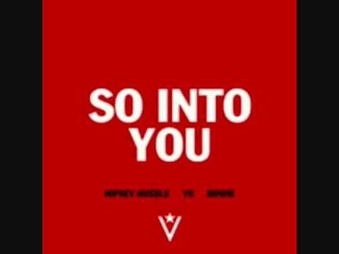 Nipsey Hussle feat. YG & Bowie - So Into You *DOWNLOAD LINK*