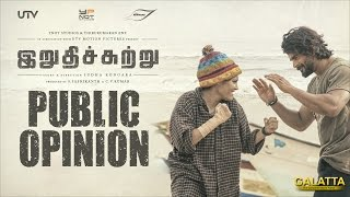 Irudhi Suttru Public Opinion