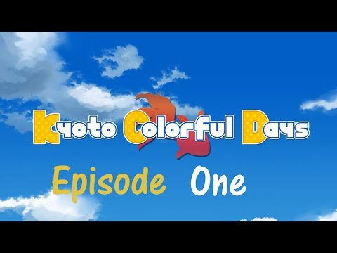 Kyoto Colorful Days Episode 1 (Really Wanting Some Business)