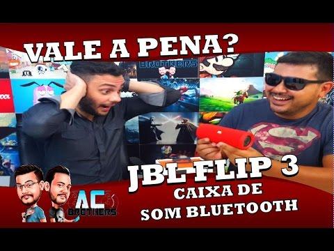 VALE A PENA? JBL FLIP 3 - CAIXA DE SOM BLUETOOTH