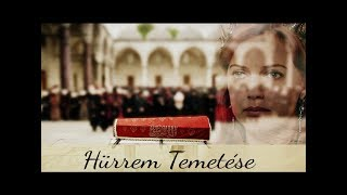 Hürrem temetése / Hürrem Szultána