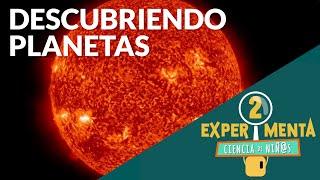Descubriendo planetas | Experimenta, ciencia de niñ@s