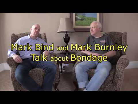 Mark Bind and Mark Burnley talk about Bondage