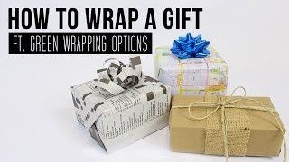 DIY | How to Wrap a Gift (ft. Green Wrapping Options)