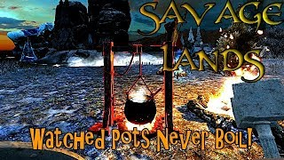Savage Lands - I AM BACK! Vacation is over Time to Work! Cauldron Incoming!