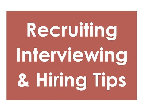 Recruiting, Interviewing & Hiring Employees: What to Do, What NOT to do