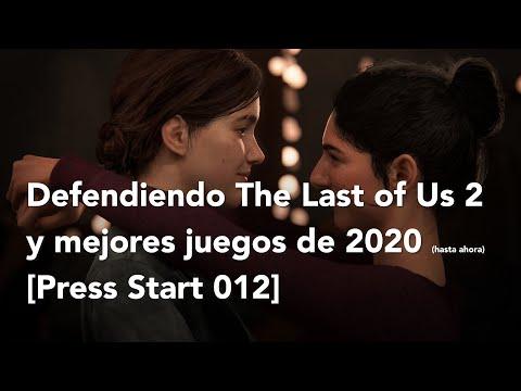 Defendiendo The Last of Us 2 y los mejores juegos de 2020 (hasta ahora) [Press Start 012]