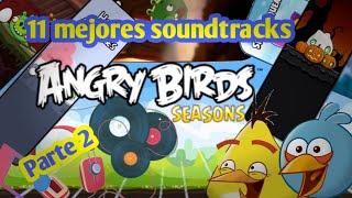 Top 11 mejores soundtracks de angry birds seasons, parte 2 ft Blue Jay bird