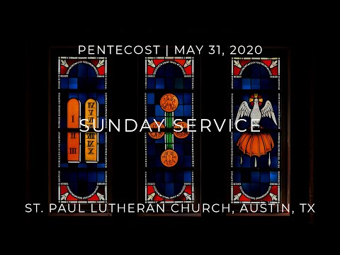The Gift of the Holy Spirit | St Paul Lutheran, Austin TX Sunday Service, May 31, 2020