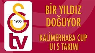 Bir Yıldız Doğuyor | Kalimerhaba Cup u15 Takımı