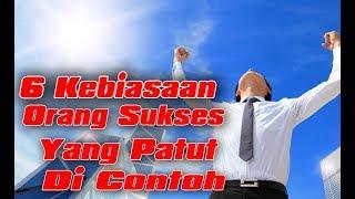 6 Kebiasaan Orang Sukses Yang Patut Di Tiru