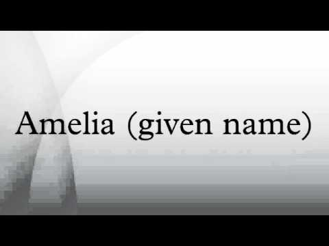 Amelia (given name)