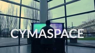 What is CymaSpace?