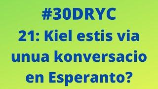 Kiel Estis Via Unua Konversacio en Esperanto? Kaj UNa Enketo   Keep It Simple Esperanto