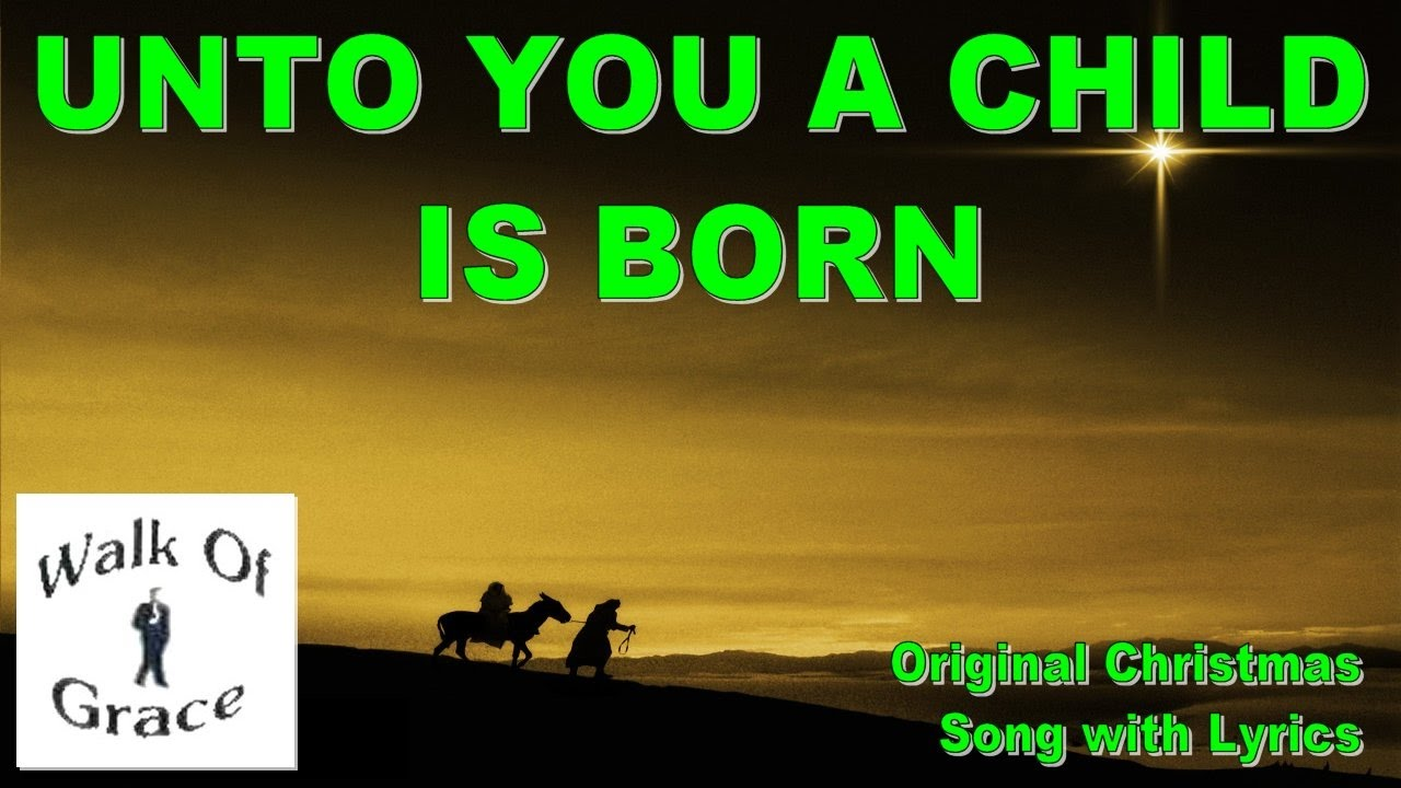 Unto You A Child Is Born | Original Christmas Song with lyrics - YouTube