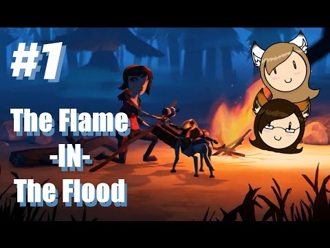 The Flame in The Flood - PART 1 - How to Lose In 15 Minutes [FIRE WEEK] |
