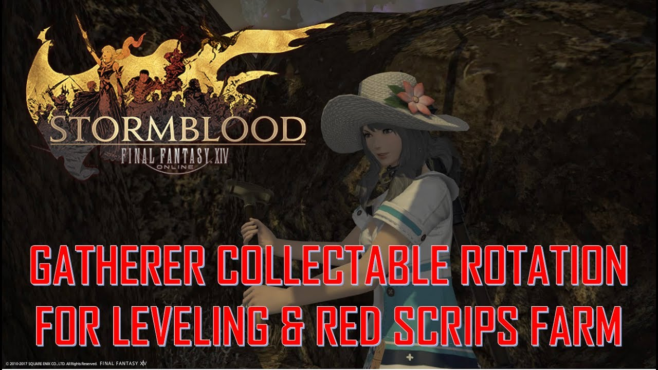 Final Fantasy XIV: Stormblood - Lv 60 to 70 Gatherer Collectable Rotation  For EXP & RED Scrips