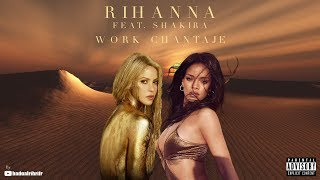 RIHANNA Feat. Shakira - Work Chantaje (Single Download)