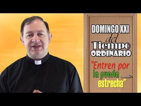Domingo XXI del Tiempo Ordinario - Ciclo C - Esfuércense por entrar por la puerta estrecha