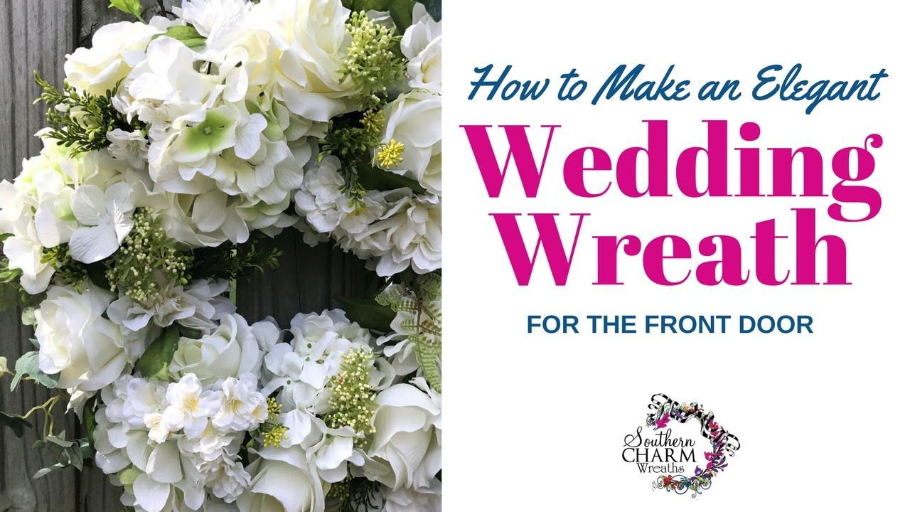 How To Make An Elegant Wedding Wreath For Front Door Youtube