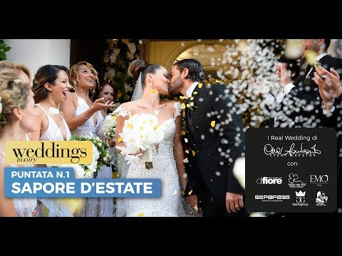 "1 - Weddings Luxury stagione 2018 - Puntata 1 ""Sapore d'estate"""