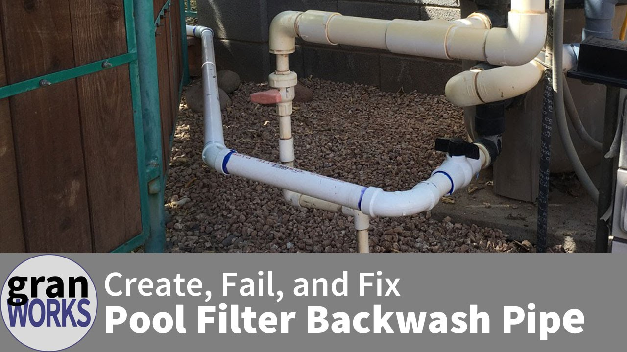 The Creation Failure And Fix Of A Pool Filter Backwash