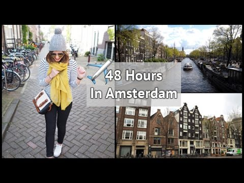 48 Hours In Amsterdam - Where To Stay, Eat & Explore | xameliax Travel Vlog